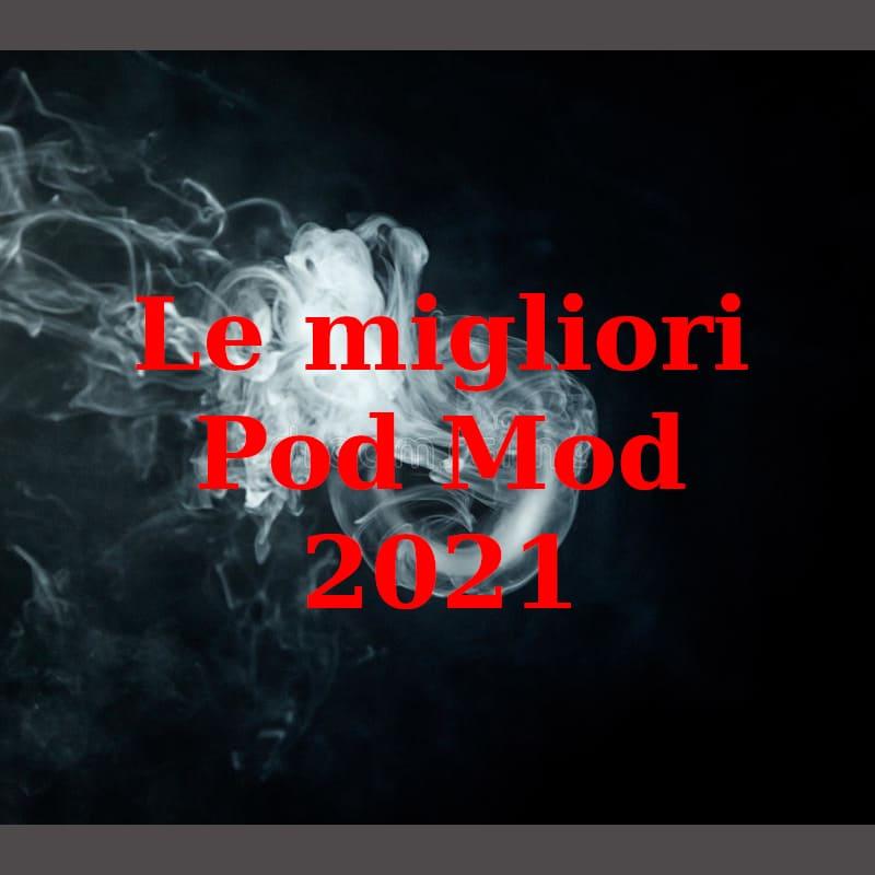 Le migliori pod mod del 2021 | Sigarette elettroniche